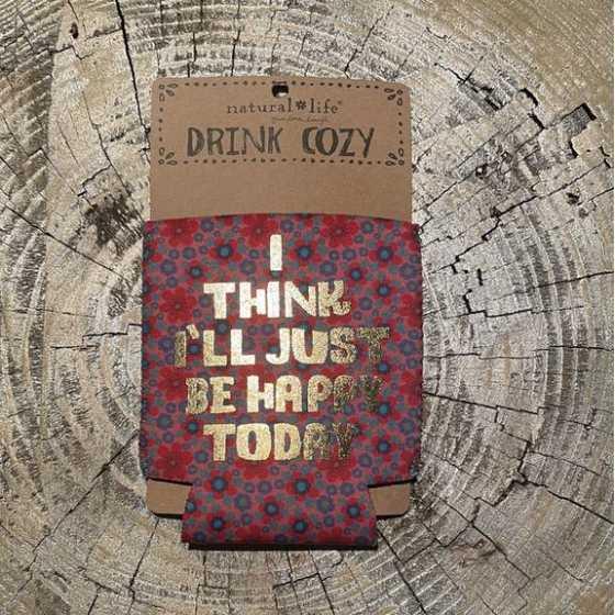 Drink Cozy Happy Today