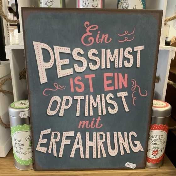 "Panneau en métal ""Ein Pessimist ist..."""