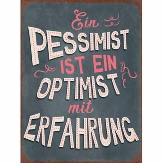 """Schild """"Ein Pessimist ist..."""""""
