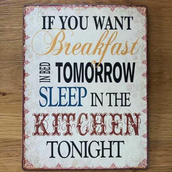 """Panneau en métal """"IF YOU WANT Breakfast"""""""